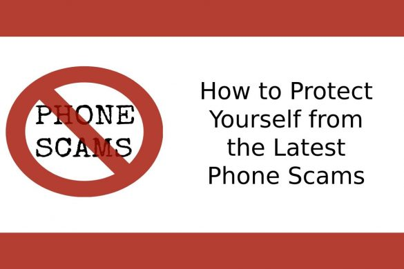 How to Protect Yourself from the Latest Phone Scams