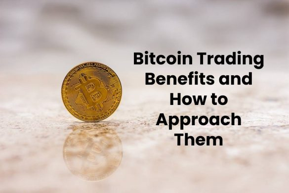 Bitcoin Trading Benefits and How to Approach Them