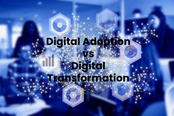 Digital Adoption vs Digital Transformation