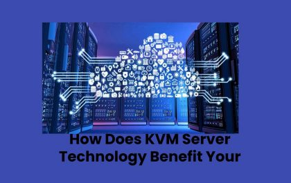 How Does KVM Server Technology Benefit Your VPS Hosted Sites