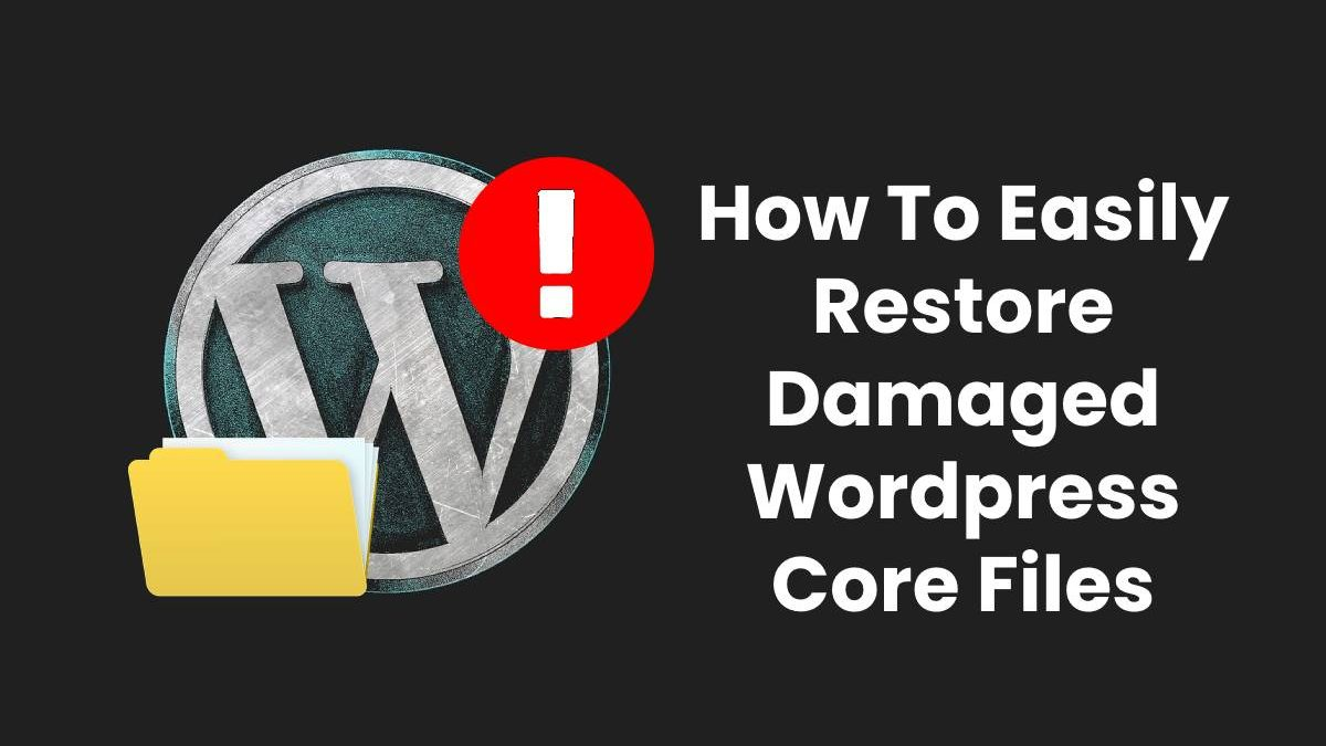How To Easily Restore Damaged WordPress Core Files
