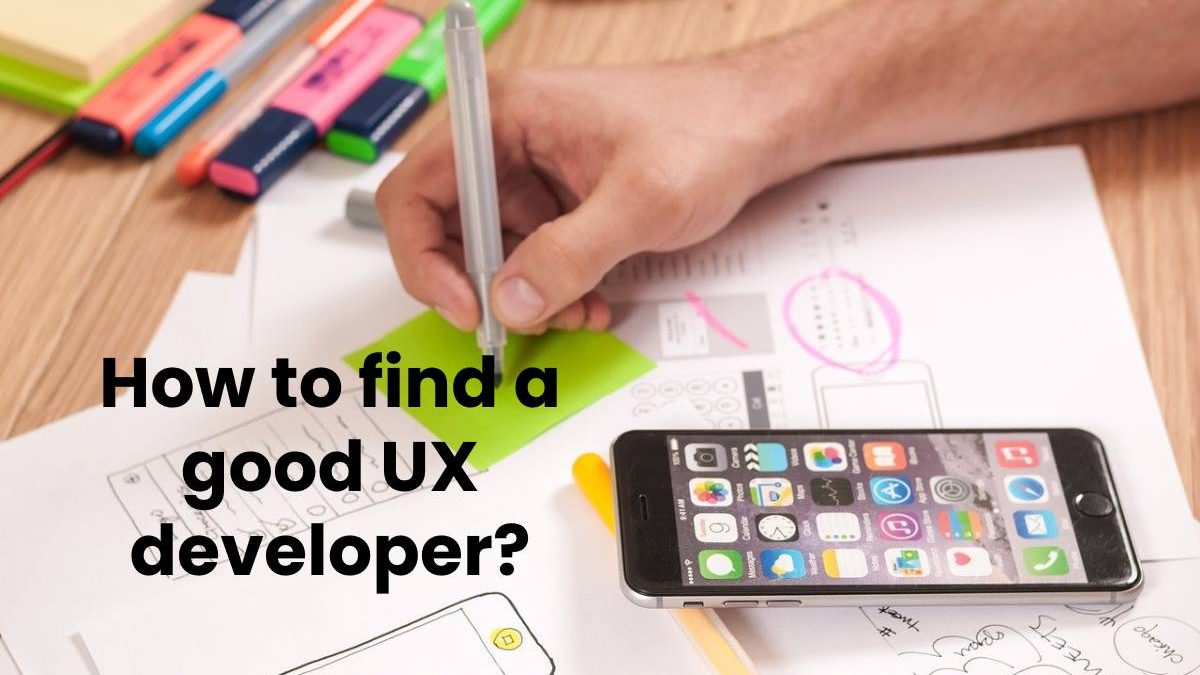 How to find a good UX developer?