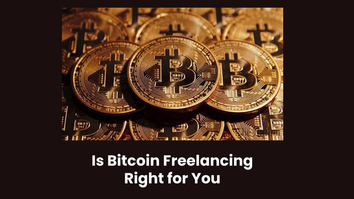 Is Bitcoin Freelancing Right for You