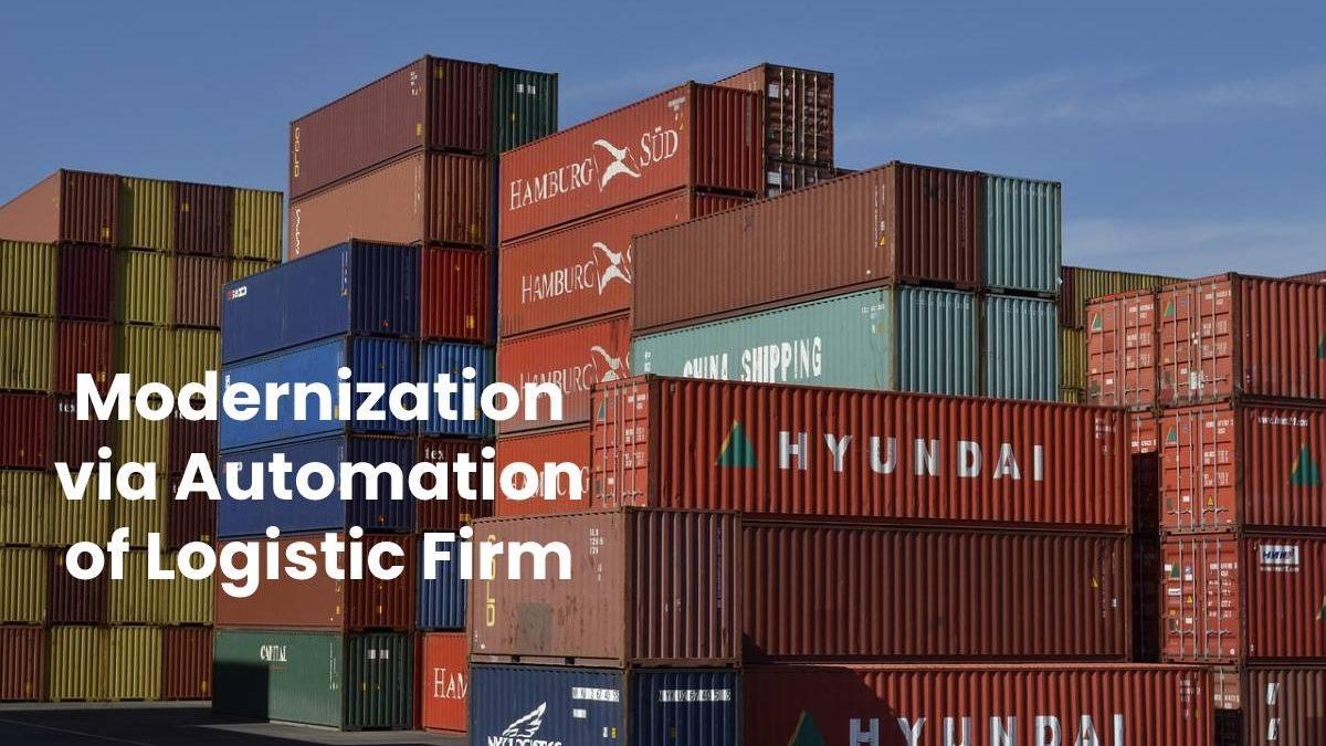 Modernization via Automation of Logistic Firm