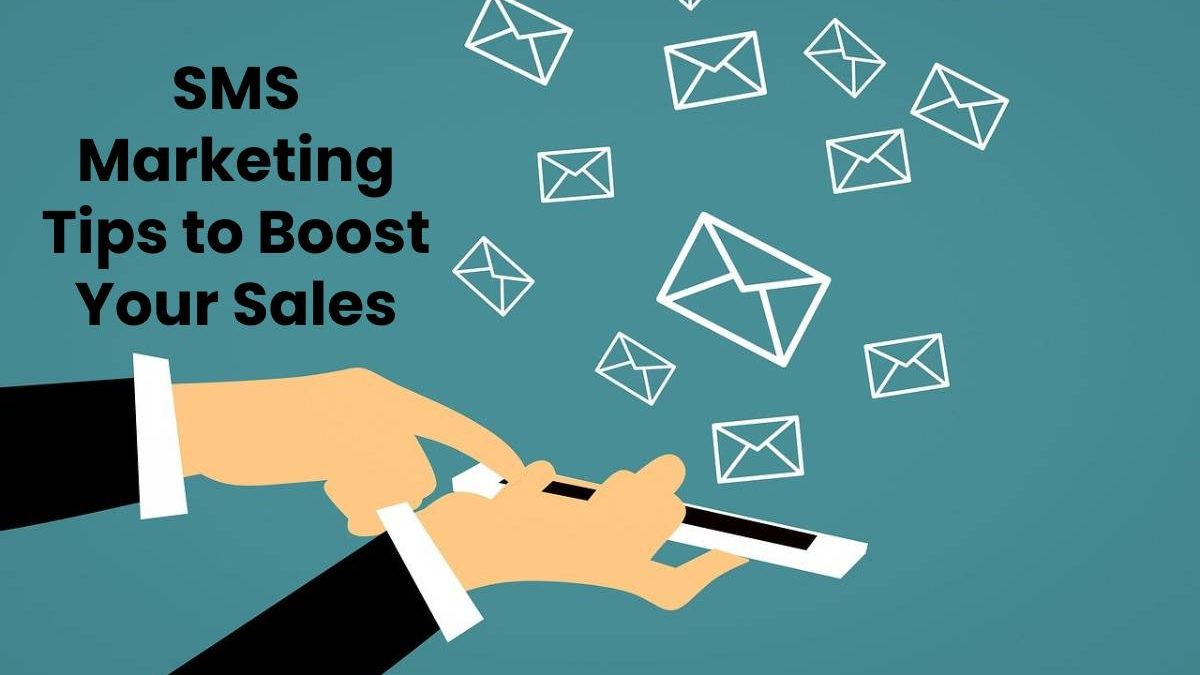 SMS Marketing Tips to Boost Your Sales