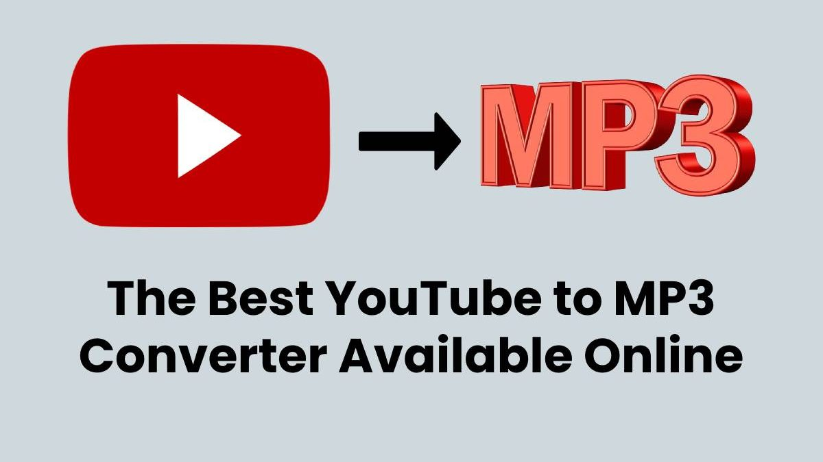 The Best YouTube to MP3 Converter Available Online