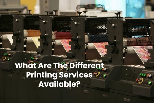 What Are The Different Printing Services Available?
