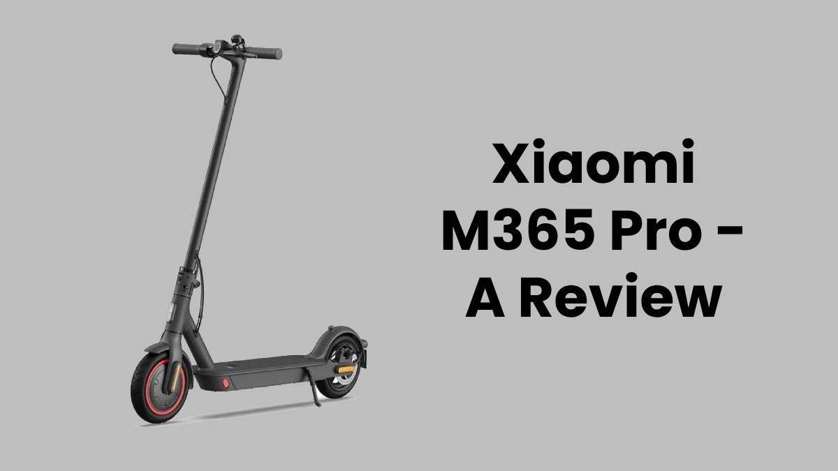 Xiaomi M365 Pro – A Review