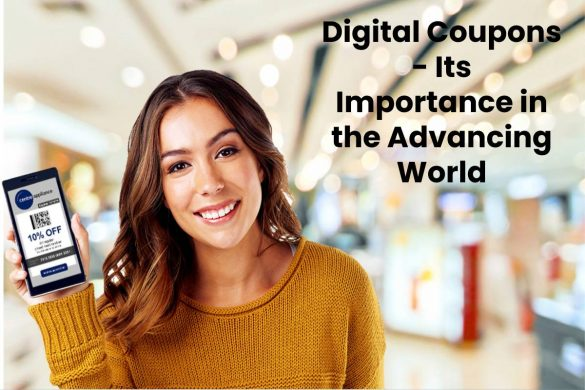 Digital Coupons - Its Importance in the Advancing World