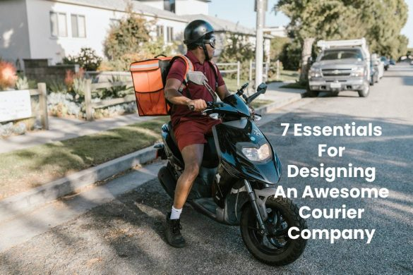 7 Essentials For Designing An Awesome Courier Company