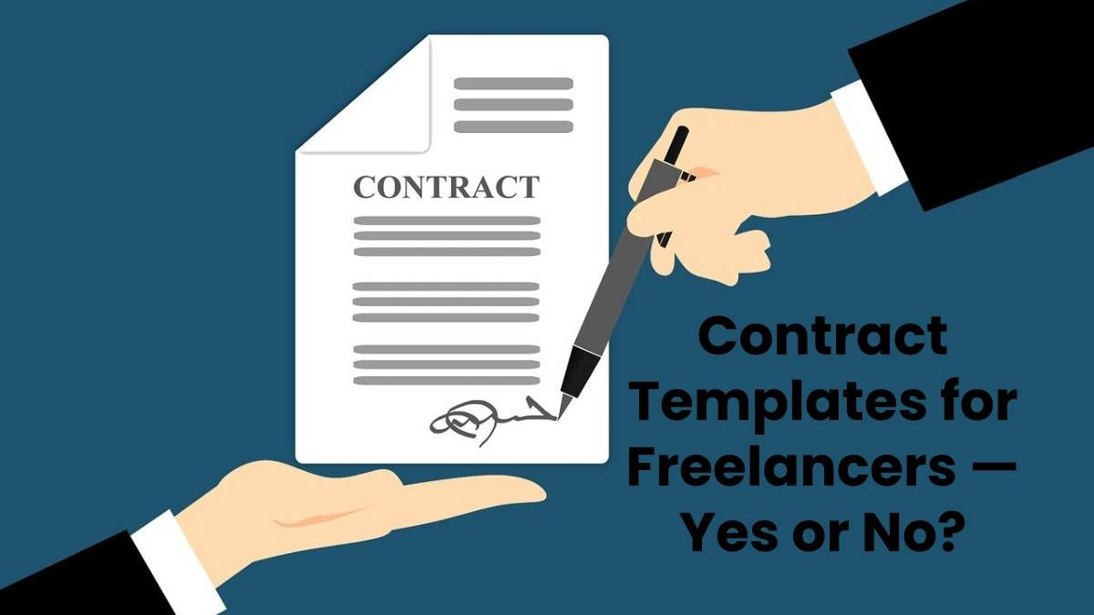 Contract Templates for Freelancers — Yes or No?