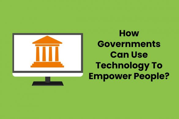How Governments Can Use Technology To Empower People?
