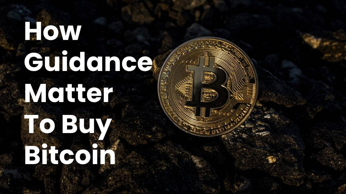 How Guidance Matter To Buy Bitcoin