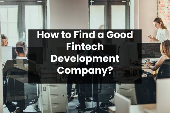 How to Find a Good Fintech Development Company?