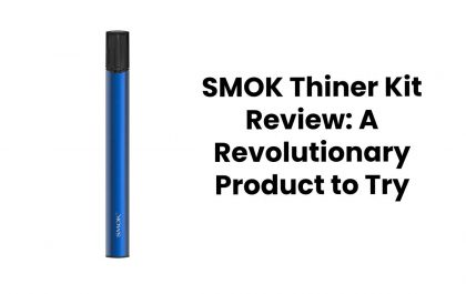 SMOK Thiner Kit Review: A Revolutionary Product to Try