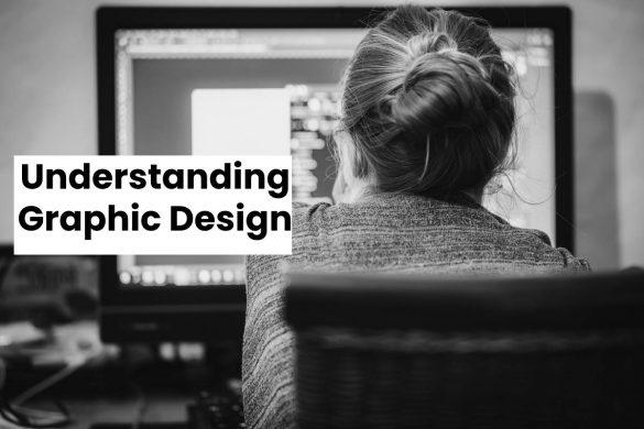Understanding Graphic Design