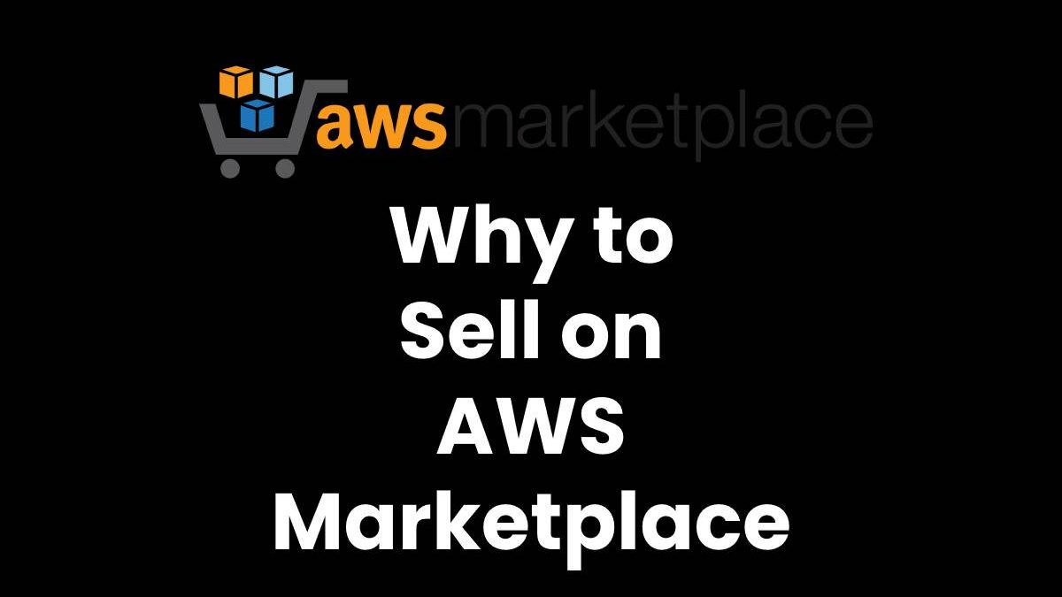 Why to Sell on AWS Marketplace?