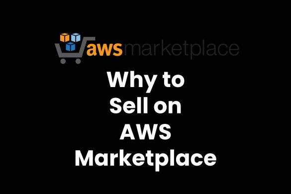 Why to Sell on AWS Marketplace