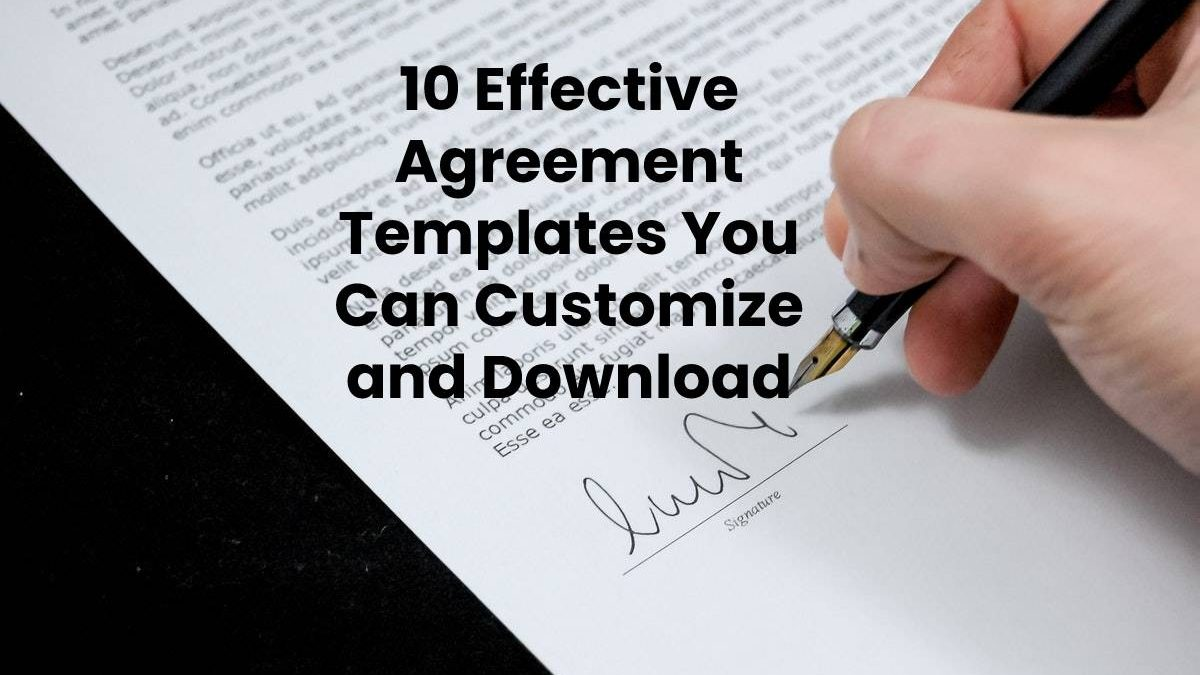10 Effective Agreement Templates You Can Customize and Download