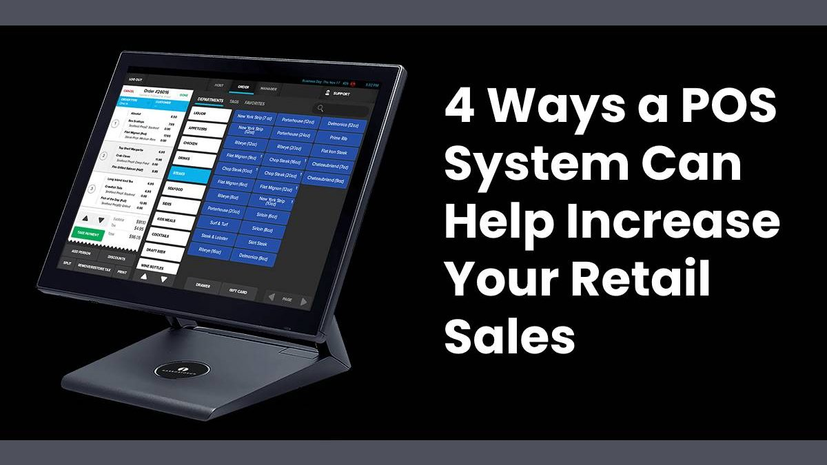 4 Ways a POS System Can Help Increase Your Retail Sales