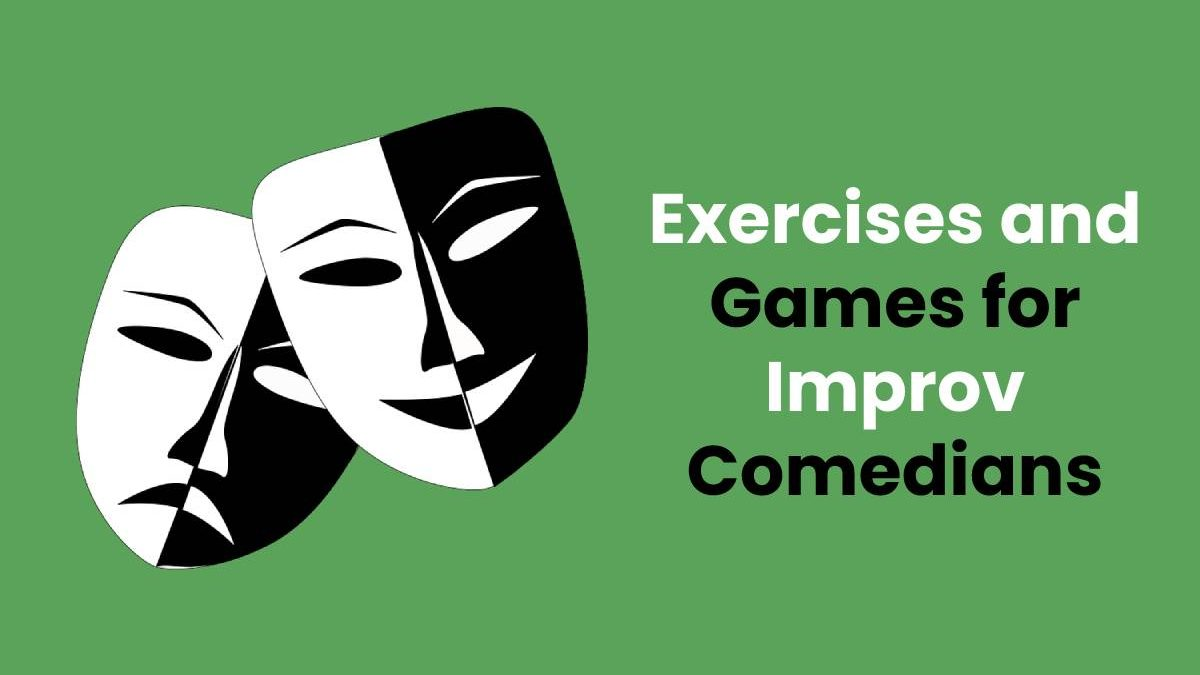 Exercises and Games for Improv Comedians