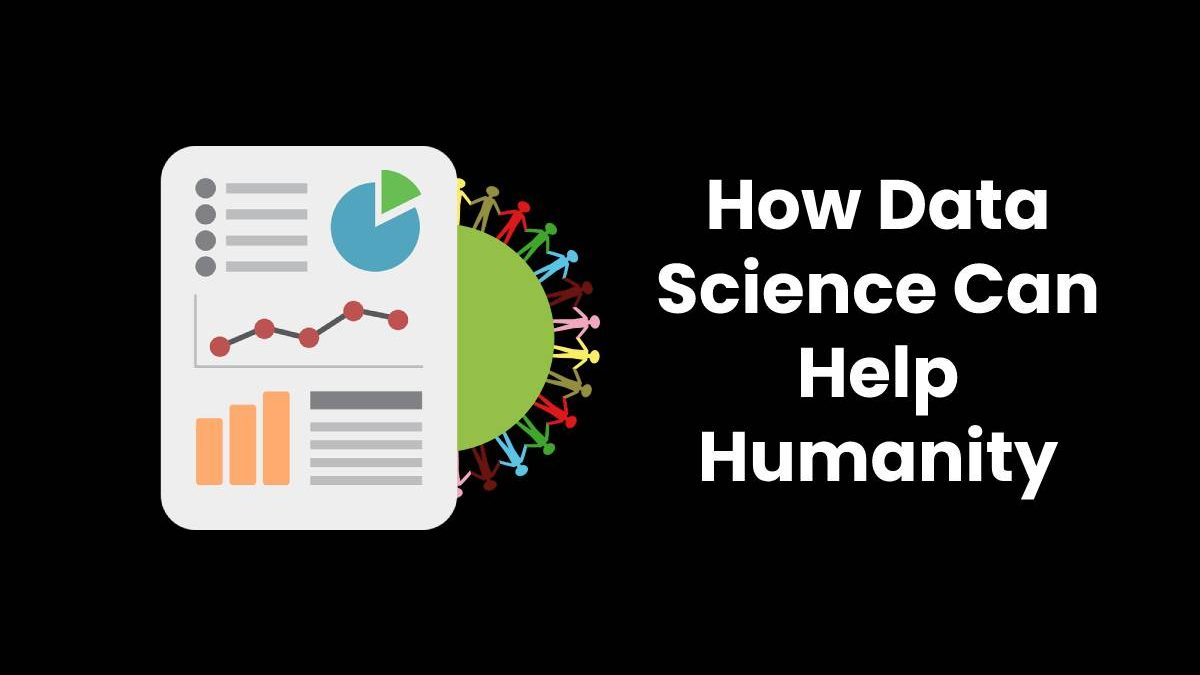 How Data Science Can Help Humanity