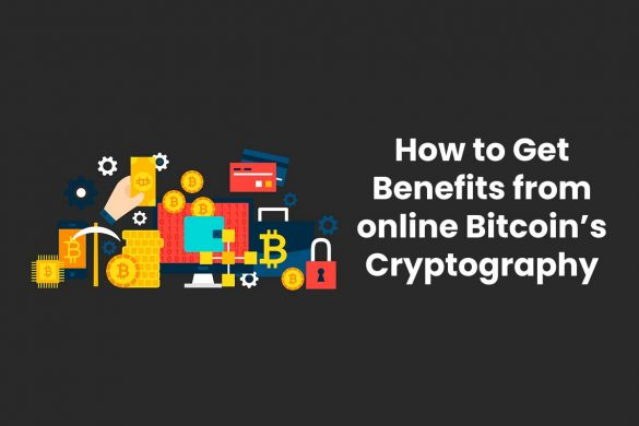 How to Get Benefits from online Bitcoin's Cryptography