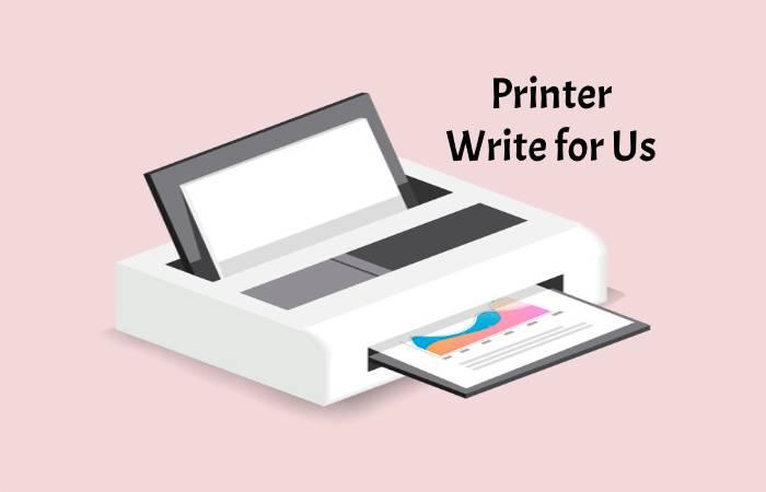 Printer Write for Us