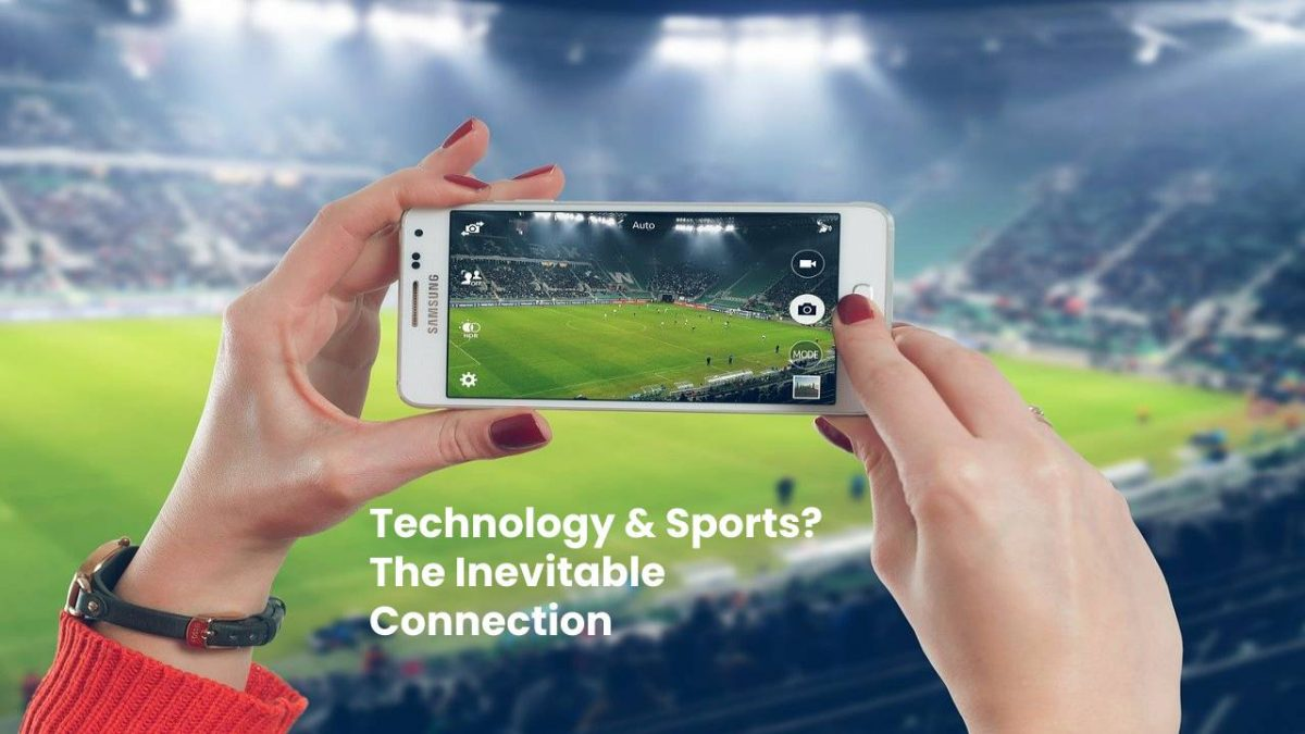 Technology & Sports? The Inevitable Connection