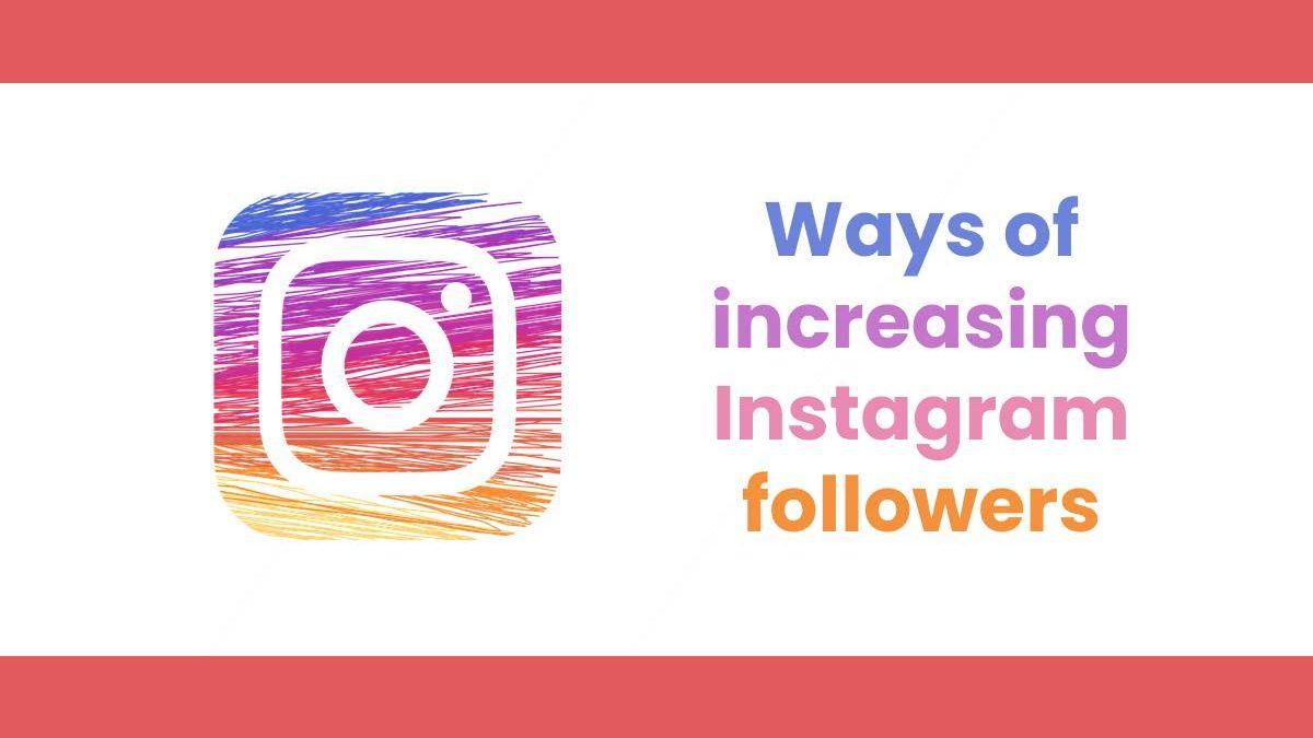 Ways of increasing Instagram followers