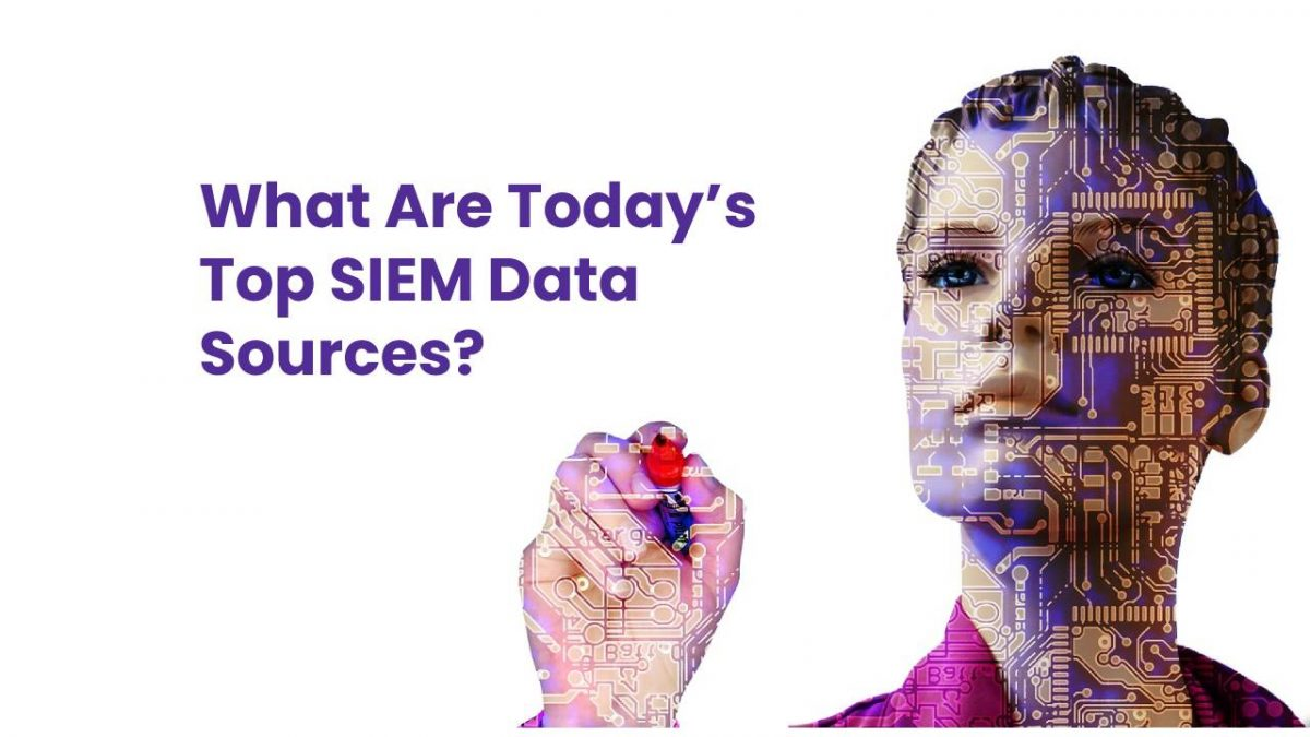 What Are Today's Top SIEM Data Sources?
