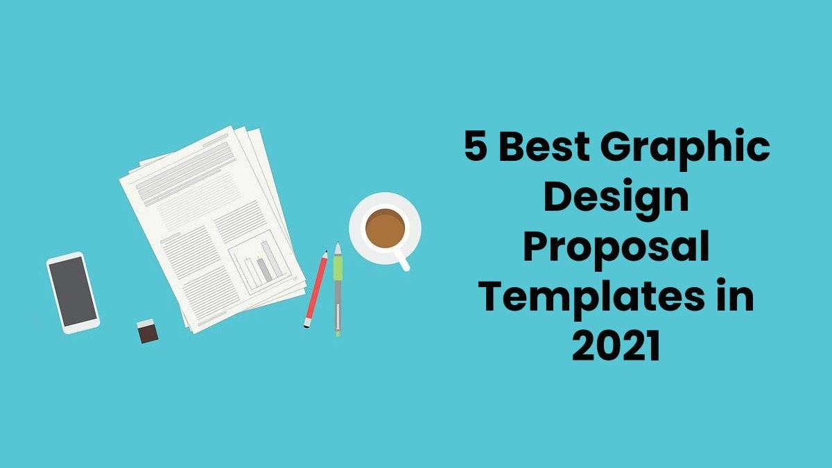 5 Best Graphic Design Proposal Templates in 2021