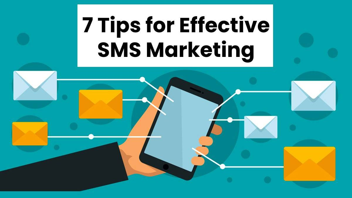 7 Tips for Effective SMS Marketing
