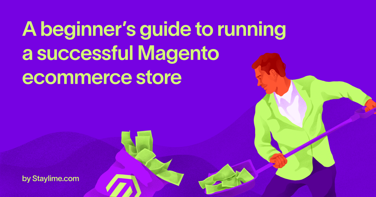 A beginner's guide to running a successful Magento ecommerce store