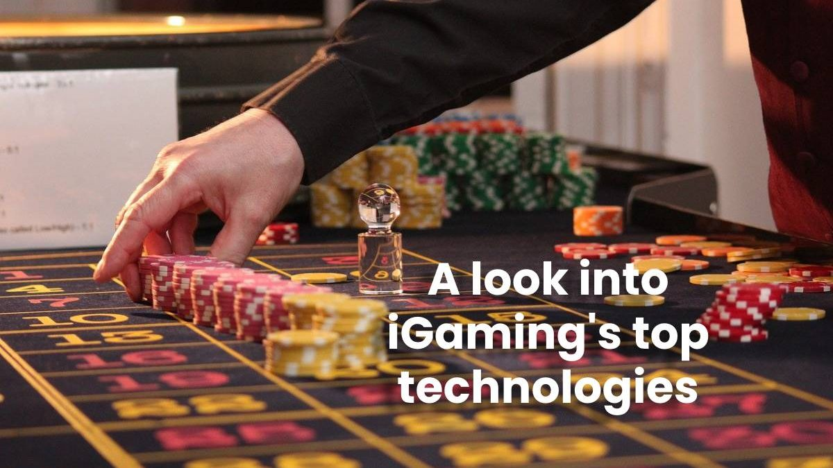 A look into iGaming's top technologies
