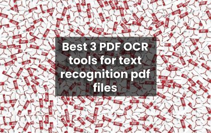 Best 3 PDF OCR tools for text recognition pdf files