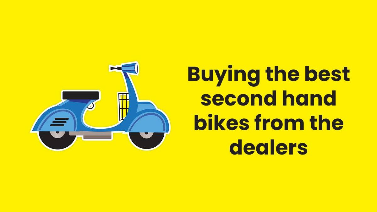 Buying the best second hand bikes from the dealers