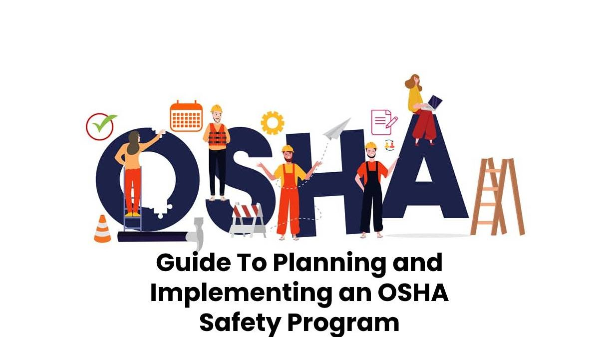 Guide To Planning and Implementing an OSHA Safety Program