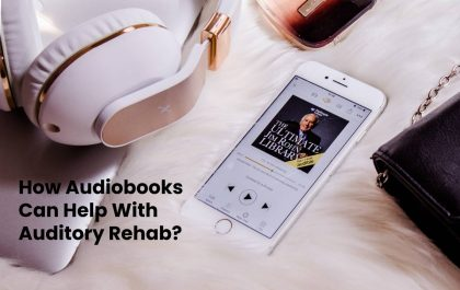 How Audiobooks Can Help With Auditory Rehab