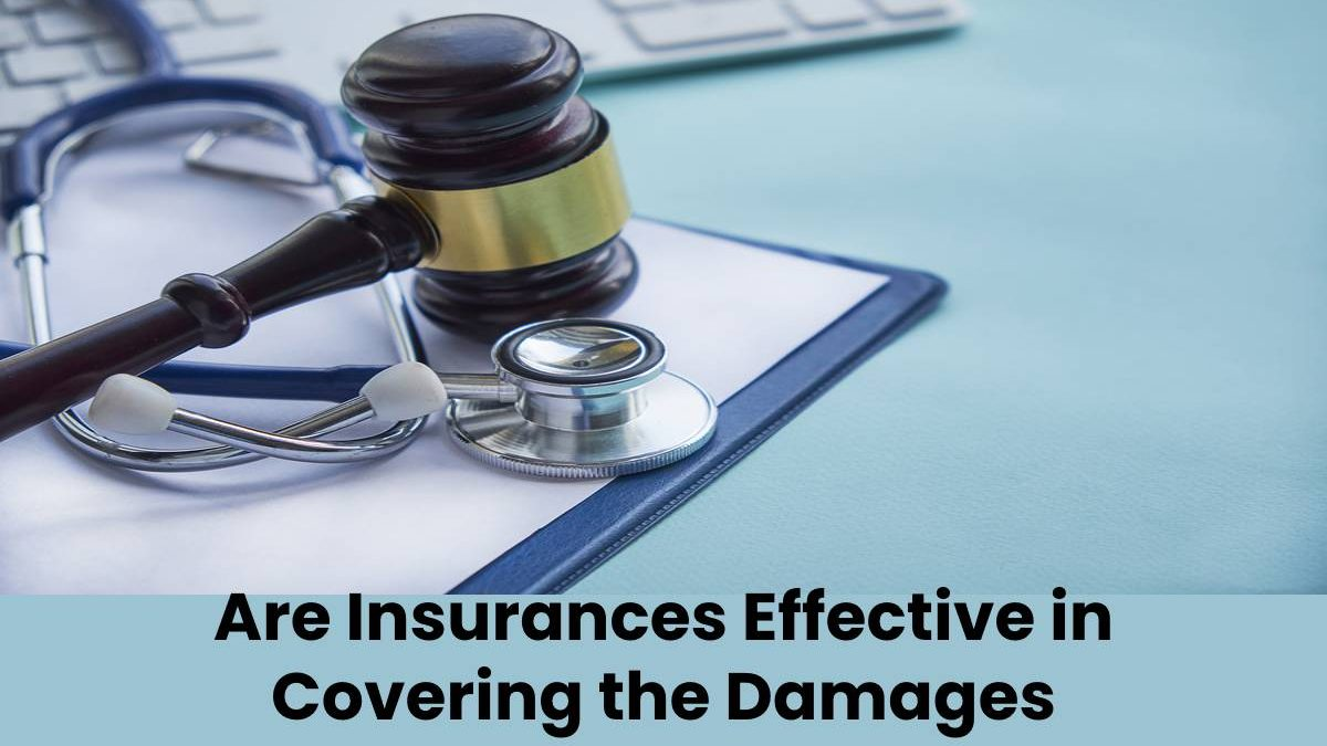 Are Insurances Effective in Covering the Damages Caused by Medical Malpractices?