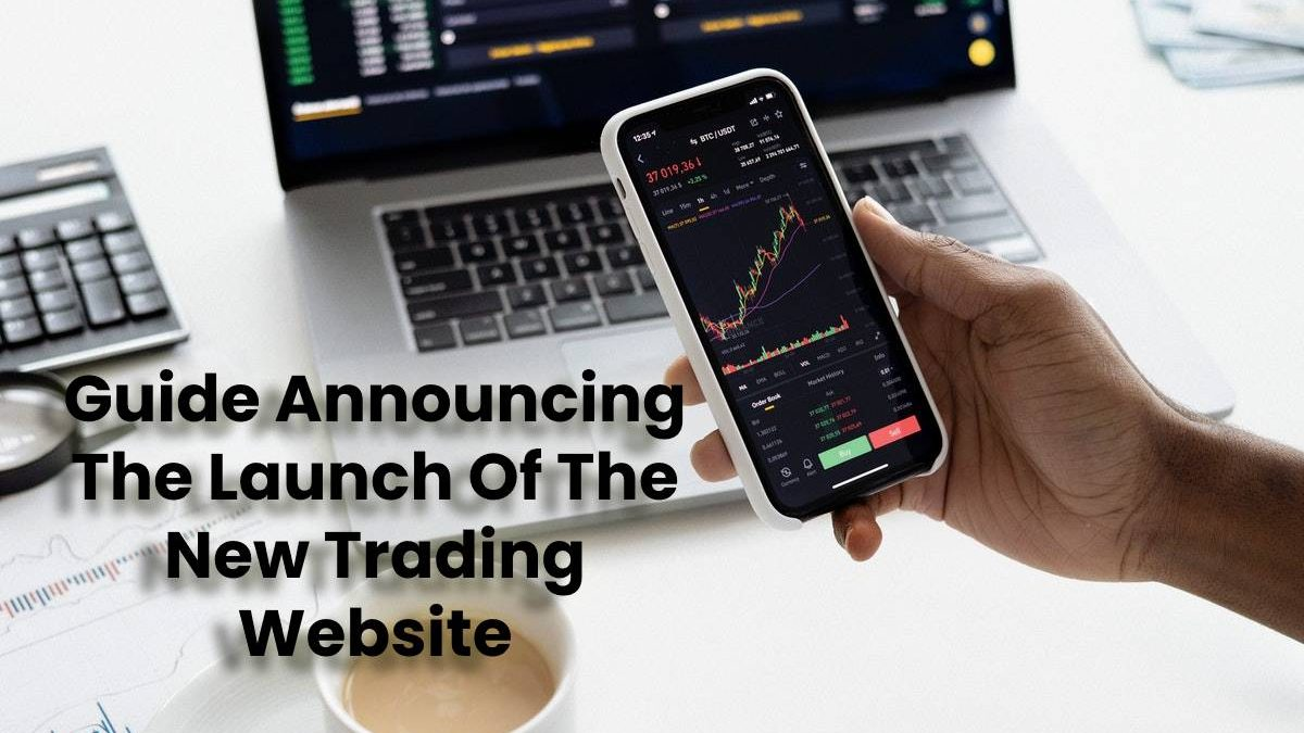 Guide Announcing The Launch Of The New Trading Website