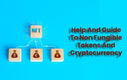 Help And Guide To Non Fungible Tokens And Cryptocurrency