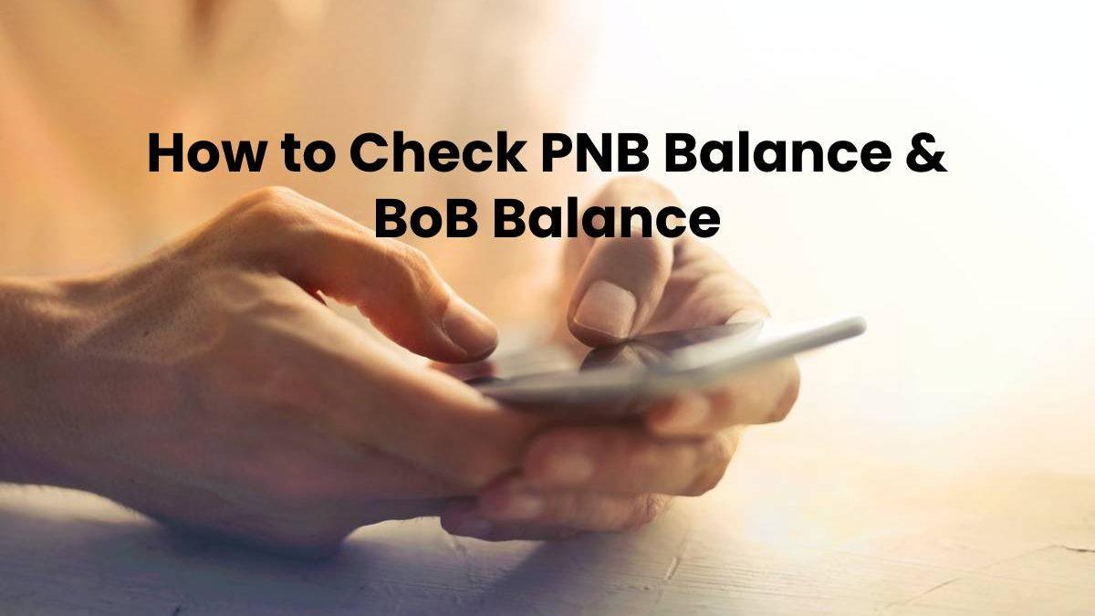 How to Check PNB Balance & BoB Balance