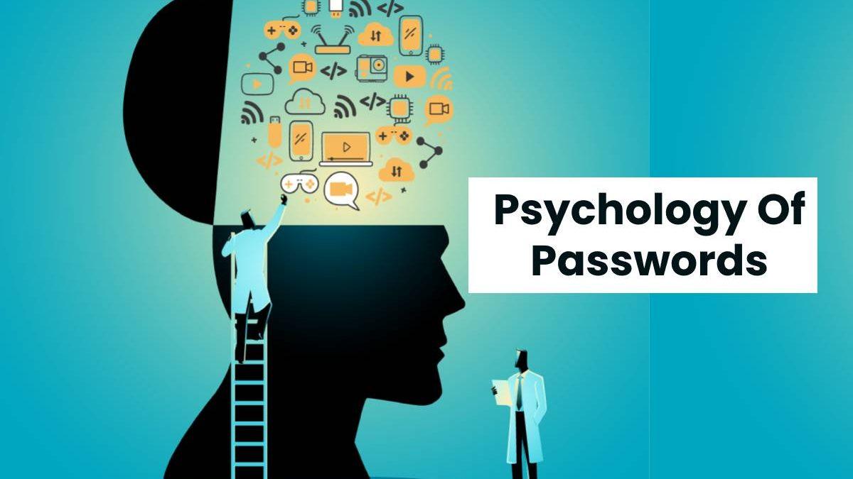 Psychology Of Passwords