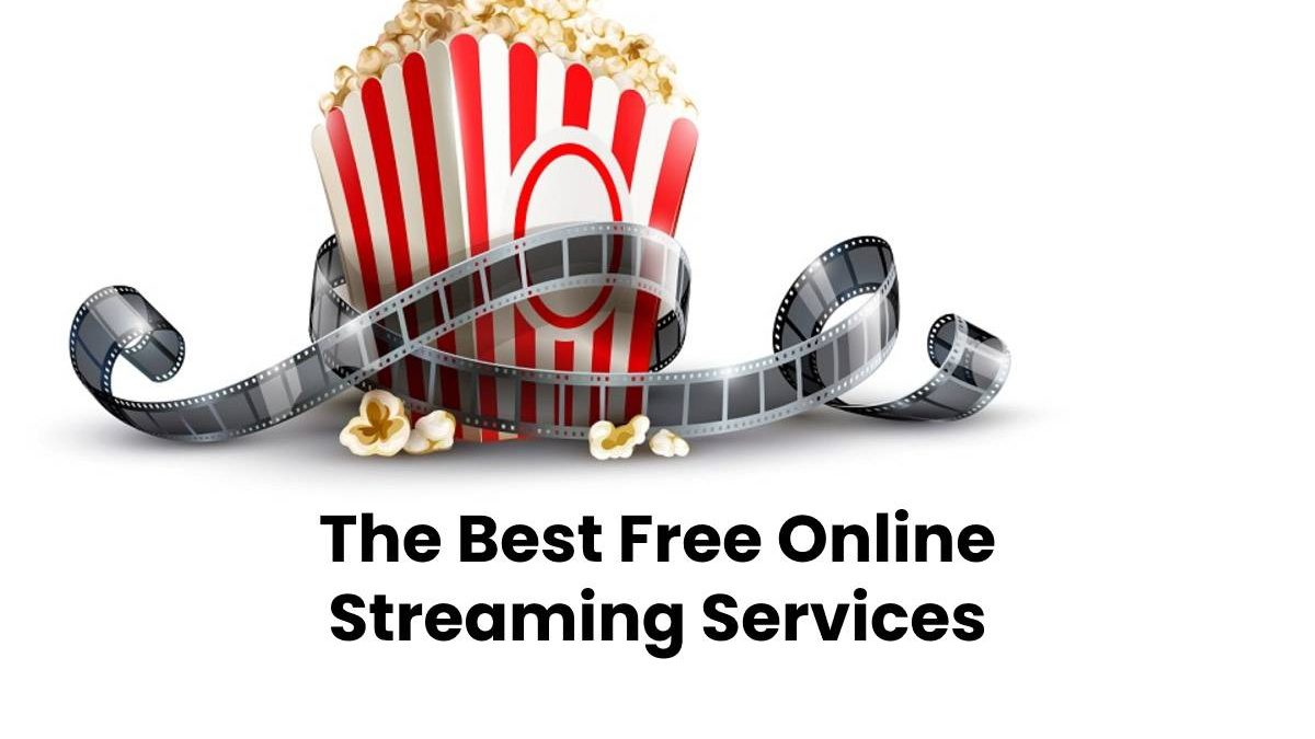 The Best Free Online Streaming Services