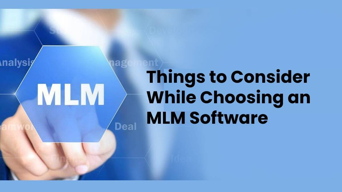 Things to Consider While Choosing an MLM Software