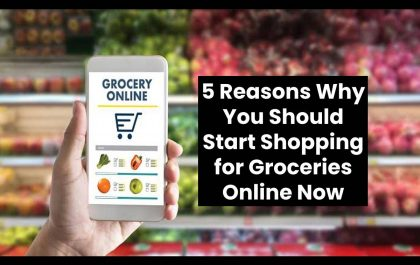 5 Reasons Why You Should Start Shopping for Groceries Online Now
