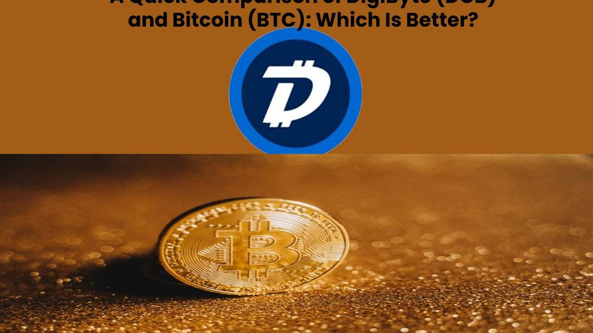A Quick Comparison of DigiByte (DGB) and Bitcoin (BTC): Which Is Better?