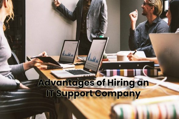 Advantages of Hiring an IT Support Company