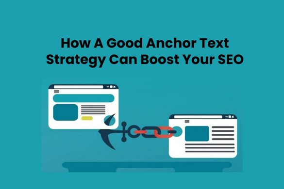 How A Good Anchor Text Strategy Can Boost Your SEO
